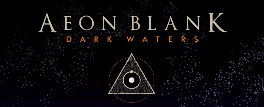 AEON BLANK - DARK WATERS_Q2