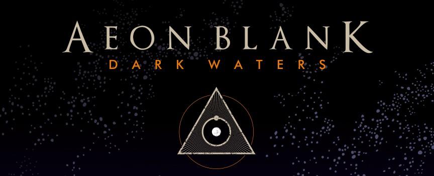 AEON BLANK - DARK WATERS_Q2